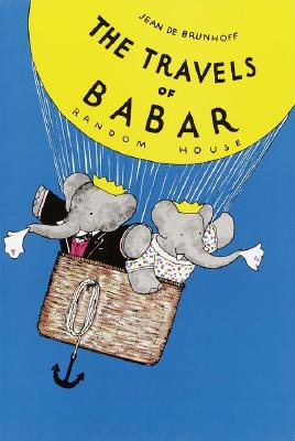 Travels of Babar By Brunhoff, Jean de